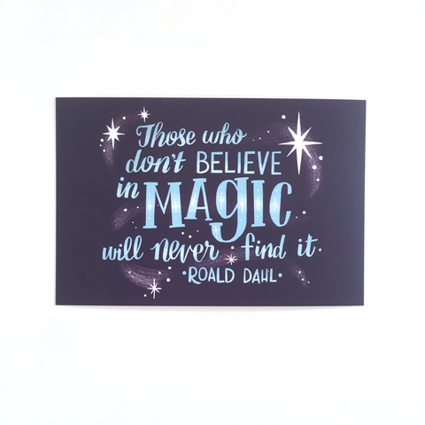 "Those Who Don't Believe in Magic – Single 4x6"" Postcard"