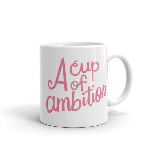 A Cup of Ambition Mug