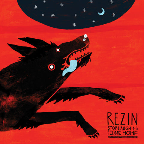 REZIN - Stop Laughing and Come Home