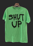 SHUT UP - Colored Tee