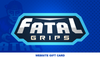 FatalGrips Gift Card - Fatal Grips