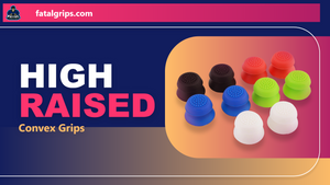 High Raised Convex Grips - fatalgrips