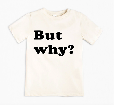 But Why-Kids Natural T-shirt