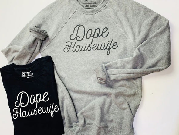 Adult- Dope Housewife T-Shirt and Sweatshirt