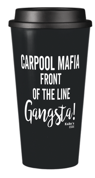 Mugs- Carpool Mafia (Black) - KaAn's Designs