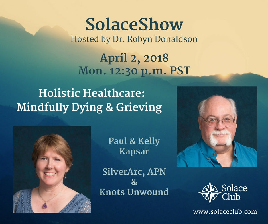 SolaceShow: April 2, 2018 Holistic Healthcare with Paul and Kelly Kapsar