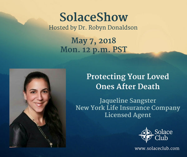 SolaceShow May 7, 2018 Life Insurance with Jacqueline Sangster