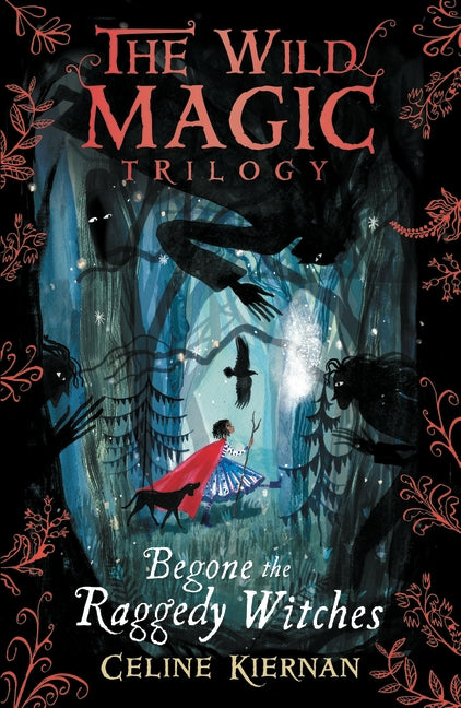 Begone the Raggedy Witches - The Wild Magic Trilogy book 1