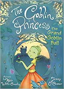 The Goblin Princess: The Grand Goblin Ball