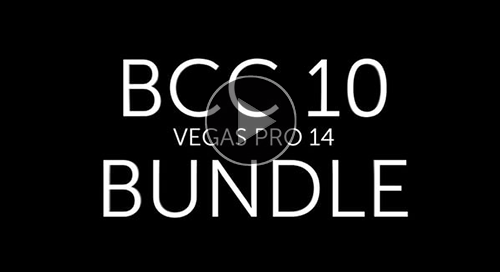 Quick Look: BCC 10 Bundle for VEGAS Pro 14