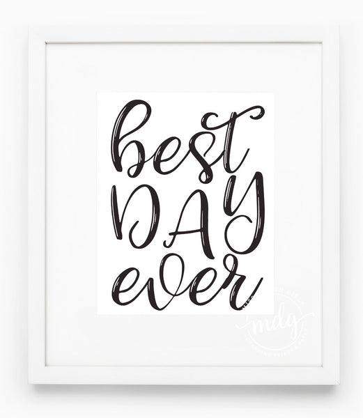 Best Day Ever Printable (Black)