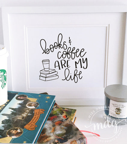Books + Coffee Are My Life Printable