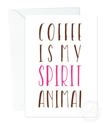 Coffee Is My Spirit Animal Card