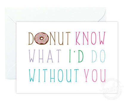 Donut Know What I'd Do Without You Note Card