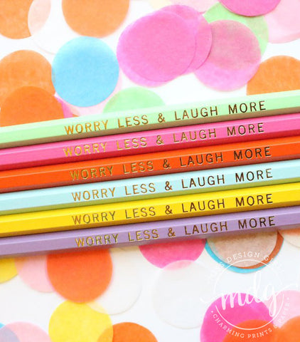Worry Less and Laugh More Pencil Set