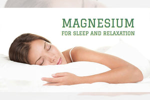 Magnesium for Sleep and Relaxation
