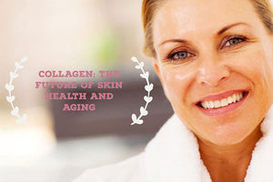 Collagen: For Optimal Skin Health and Aging