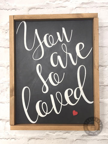 YOU ARE SO LOVED wooden sign (framed)