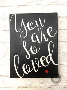 YOU ARE SO LOVED wooden sign - Doodledash