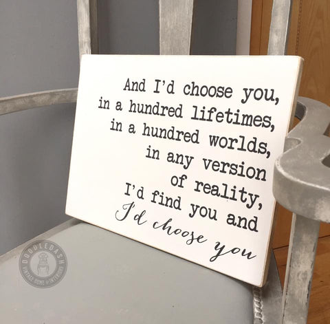 I'D CHOOSE YOU wooden sign