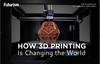 3D Printing is Changing the World!