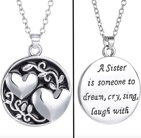 A Sister is someone to dream, cry, sing, and laugh with