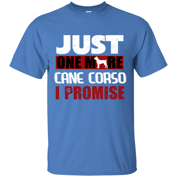 Just One More Cane Corso Cotton T-Shirt
