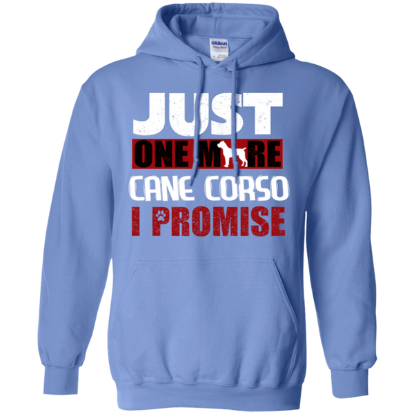 Just One More Cane Corso Pullover Hoodie