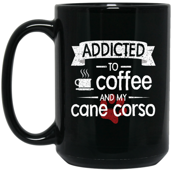 Addicted To Coffee Mug 15 oz.