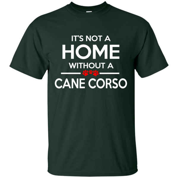 It's Not A Home Without A Cane Corso Cotton T-Shirt