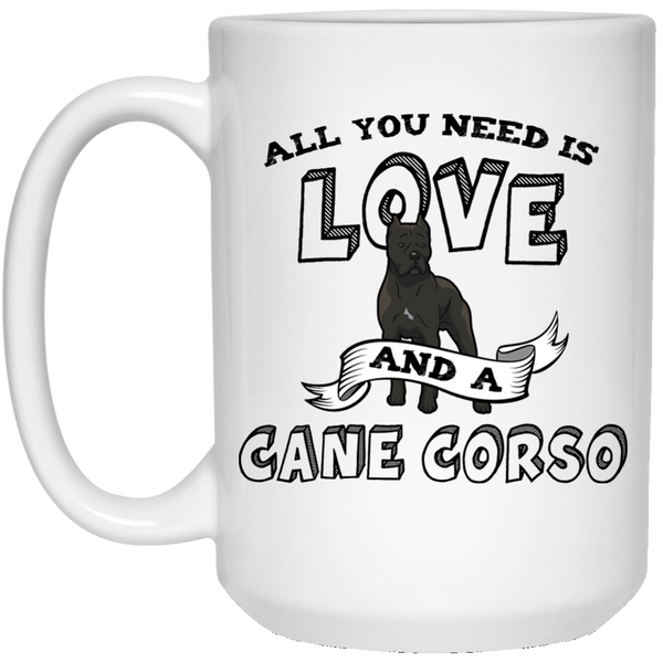 All You Need Is Love Cane Corso Mug - 15oz