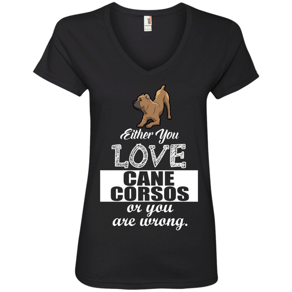 Love Cane Corsos Or You Are Wrong Ladies' V-Neck Tee