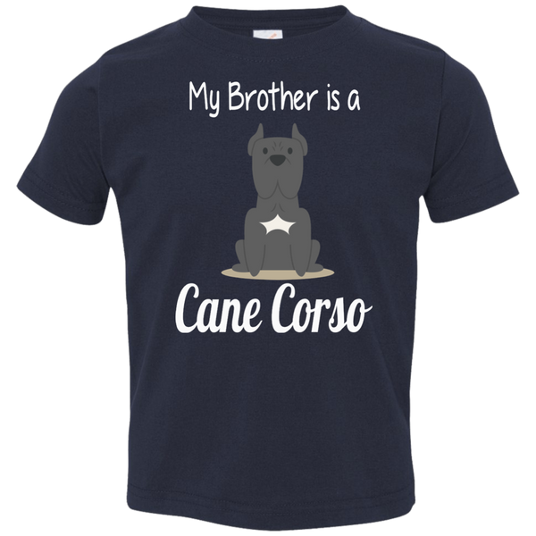 My Brother Is A Cane Corso Toddler Boys