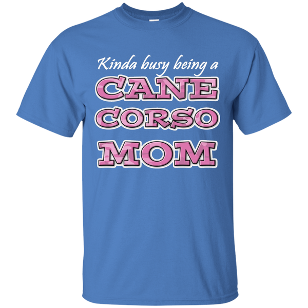 Busy Cane Corso Mom Cotton T-Shirt