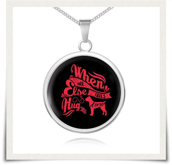 When All Else Fails Cane Corso Necklace