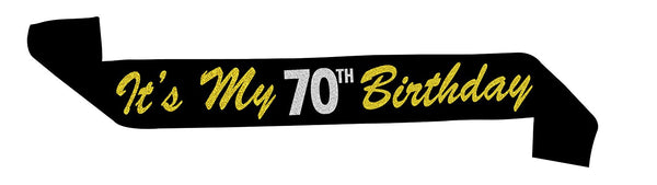 "70 Never Looked So Good™ - ""Its My 70th Birthday"" Black and Gold Glitter Sash"