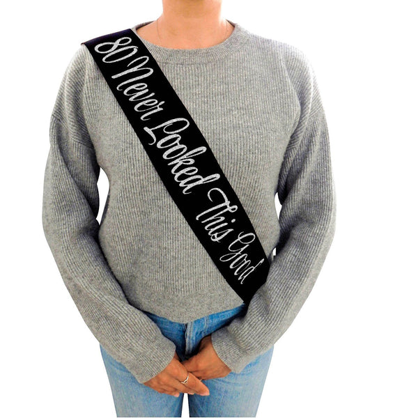 """80 Never Looked This Good"" Black Glitter Sash"