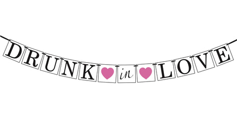 """Drunk In Love"" Bachelorette Party Banner"