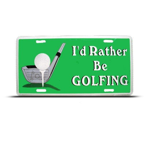 I'd Rather Be Golfing Golf License Plate