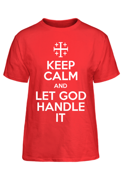 Keep Calm and Let God Handle It