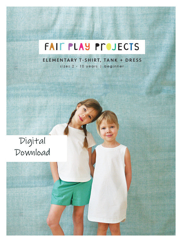 Elementary T-Shirt, Tank + Dress - Beginner Level - Fair Play Projects - Digital (PDF) Pattern