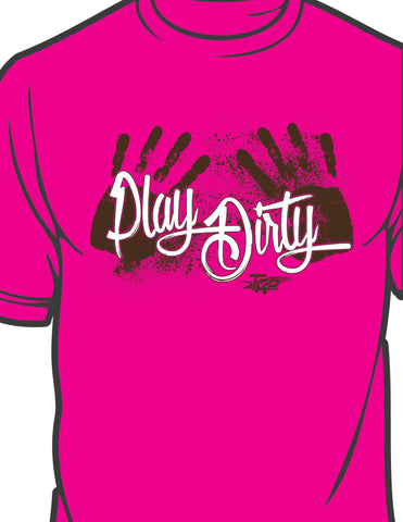 """Play Dirty"" Unisex Tee Shirt"