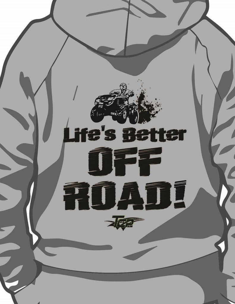 """Lifes Better Off Road"" Hoodie"