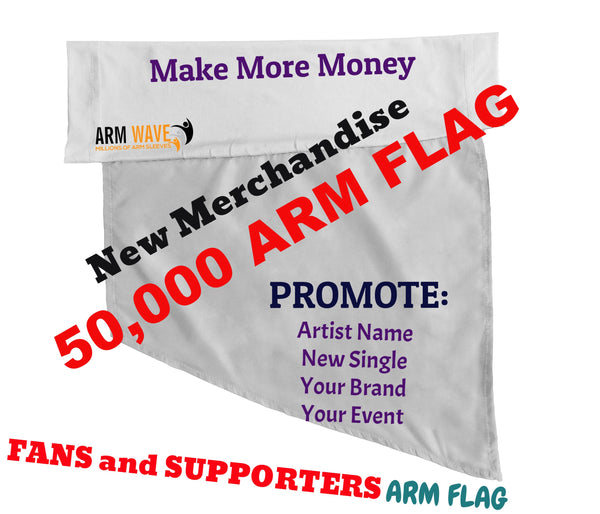 Fifty Thousand (50,000) Arm and Foot Flags for Major Promotion,