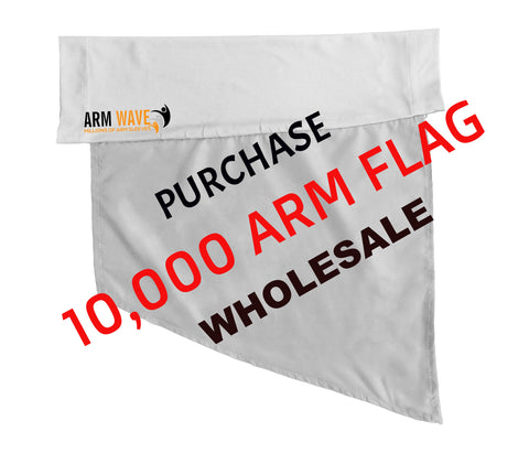 PURCHASE 10,000 ARM WAVE ARM and LEG FLAG for your event, concert or Promotions