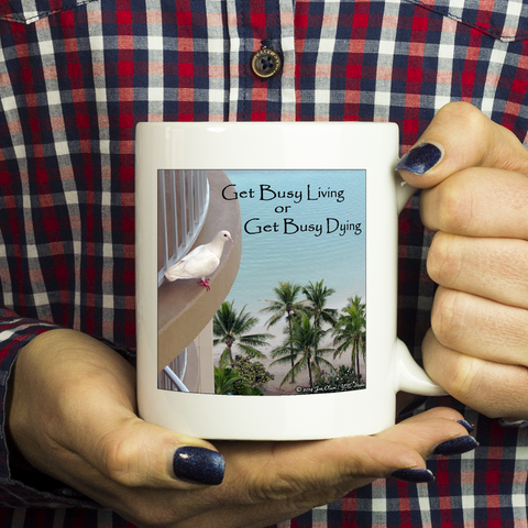 Inspirational Mug - Get Busy Living or Get Busy Dying Shawshank Redemption