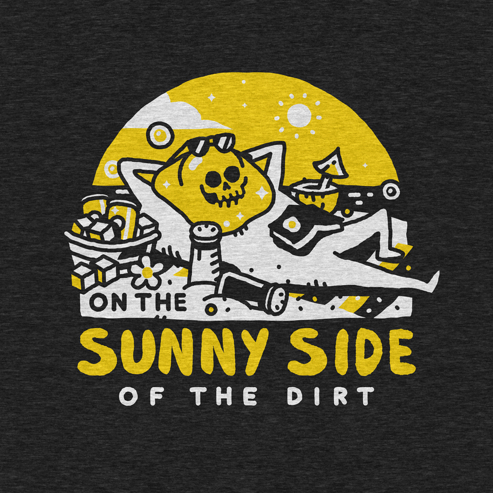 On the Sunny Side of the dirt - Keep Lounging