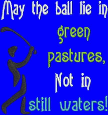Embroidered Golf Towel - May the ball lie in green pastures, not in still waters.