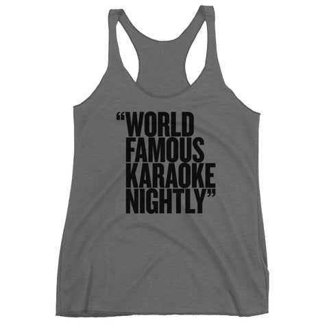 World Famous Karaoke Nightly - Triblend Racerback Tank