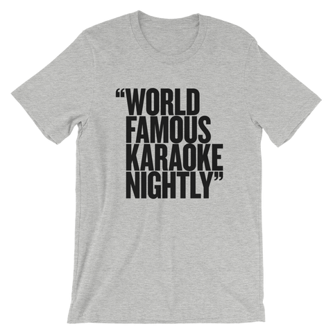 World Famous Karaoke Nightly - Unisex Short SleeveT-Shirt